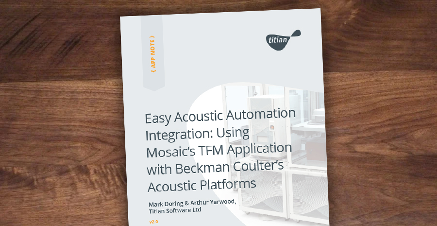 Easy Acoustic Automation Integration - Using Mosaic's TFM Application with Beckman Coulter's Acoustic Platforms